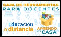 Educación a Distancia, Aprendo en Casa, Caja de Herramientas